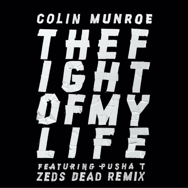 Colin Munroe – The Fight Of My Life feat. Pusha T (Zeds Dead Remix)